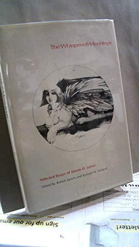 The Whispered Meanings. Selected Essays of Simon O. Lesser.: Lesser, Simon ; Sprich, Robert ; ...