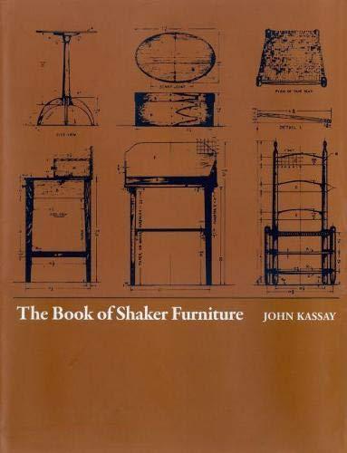 The Book of Shaker Furniture: Kassay, John