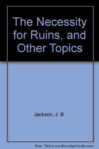 9780870232916: The Necessity for Ruins, and Other Topics