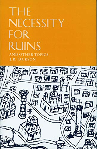 9780870232923: The Necessity for Ruins and Other Topics