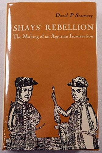 9780870232954: Shays' Rebellion: The making of an agrarian insurrection