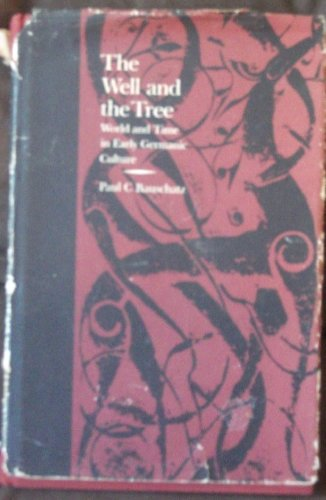 9780870233524: The Well and the Tree: World and Time in Early Germanic Culture