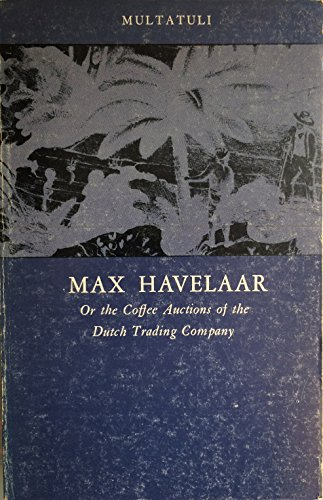 9780870233609: Max Havelaar Or the Auctions of the Dutch Trading Company