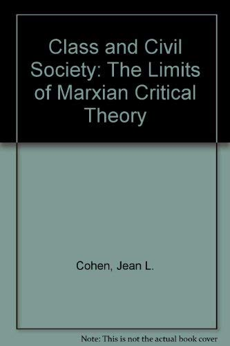 9780870233807: Class & Civil Society: The Limits of Marxian Critical Theory