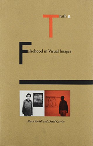 Truth and Falsehood in Visual Images: Roskill, Mark W.;