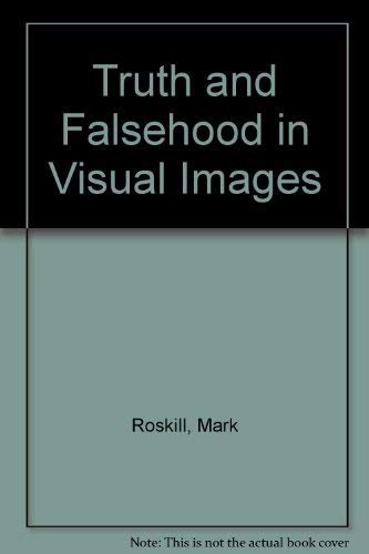 Truth and Falsehood in Visual Images: Mark Roskill, David