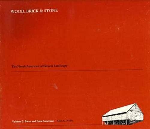 9780870234118: Wood, Brick, and Stone: The North American Settlement Landscape : Barns and Other Farm Structures (Wood, Brick, & Stone)