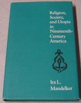 9780870234361: Religion, Society, and Utopia in Nineteenth-Century America
