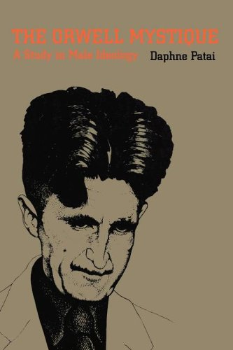 9780870234477: The Orwell Mystique: A Study in Male Ideology