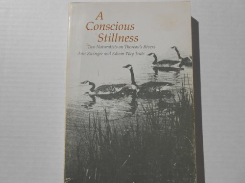 A Conscious Stillness: Two Naturalists on Thoreau's Rivers (0870234528) by Ann Zwinger; Edwin Way Teale