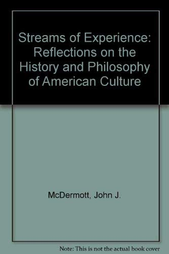 Streams of Experience: Reflections on the History and Philosophy of American Culture