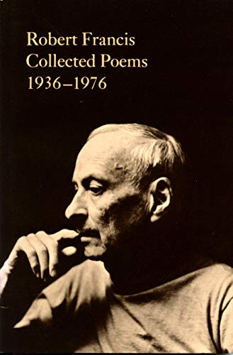 9780870235108: Robert Francis: Collected Poems 1936-1976