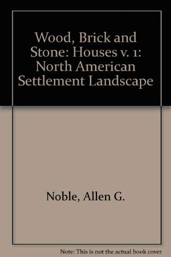 9780870235177: Wood, Brick, and Stone: The North American Settlement Landscape, Volume 1: Houses