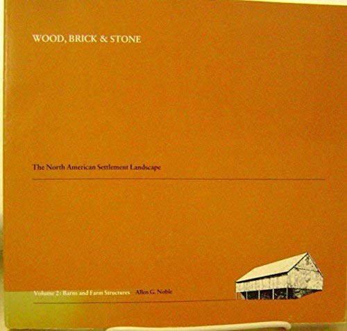 9780870235184: Wood, Brick and Stone: The North American Settlement Landscape : Barns and Farm Structures