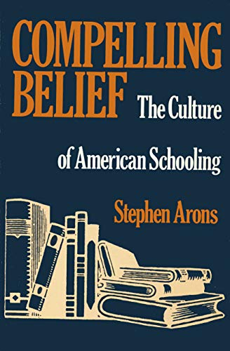 9780870235245: Compelling Belief: The Culture of American Schooling