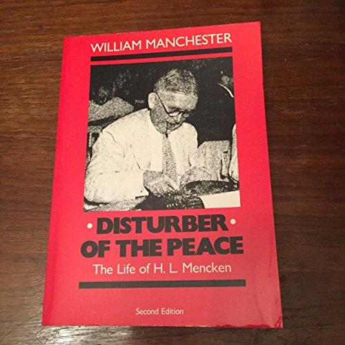 Disturber of the Peace The Life of H. L. Mencken: Manchester, William Raymond