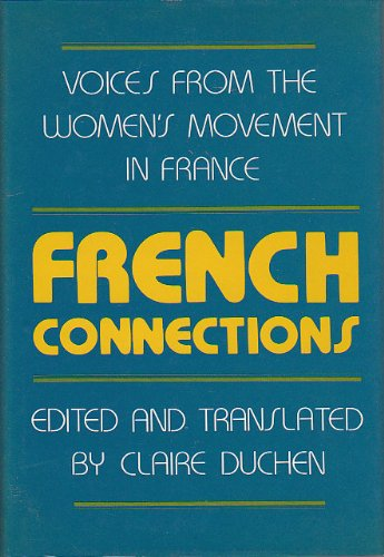 9780870235474: French Connections: Voices from the Women's Movement in France