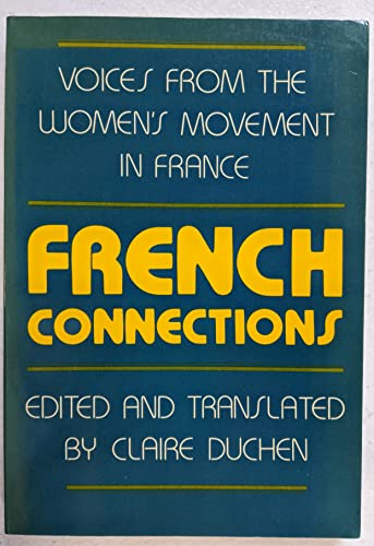 9780870235481: French Connections: Voices from the Women's Movement in France
