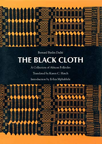 The Black Cloth: A Collection of African Folktales (0870235575) by Dadie, Bernard