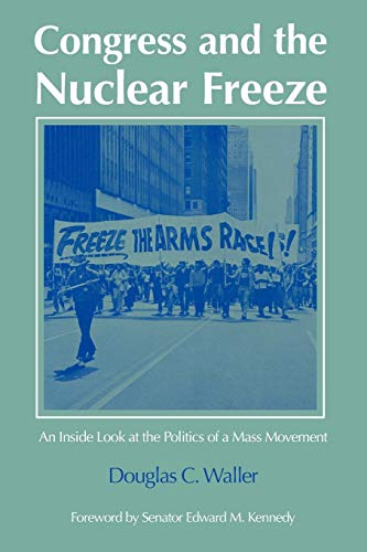 9780870235603: Congress and the Nuclear Freeze: An Inside Look at the Politics of a Mass Movement
