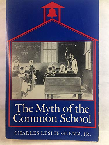 9780870236037: The Myth of the Common School