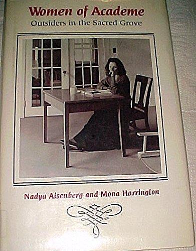 Women of Academe: Outsiders in the Sacred Grove: Aisenberg, Nadya; Harrington, Mona