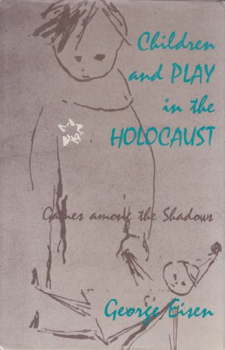 9780870236211: Children and Play in the Holocaust: Games Among the Shadows