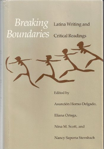 Breaking boundaries; Latina writing and critical readings: Horno-Delgado, Asunci?n, Eliana Ortega, ...