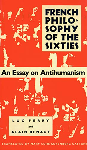9780870236952: French Philosophy of the Sixties: An Essay on Antihumanism (Sierra Club Adventure Travel Guides)