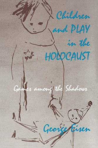 9780870237089: Children and Play in the Holocaust: Games Among the Shadows