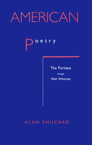 American Poetry The Puritans Through Walt Whitman