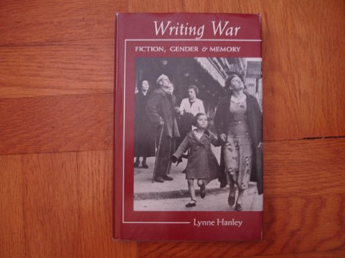 9780870237386: Writing War: Fiction, Gender, and Memory