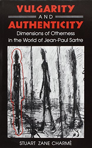 9780870237409: Vulgarity and Authenticity: Dimensions of Otherness in the World of Jean-Paul Sartre