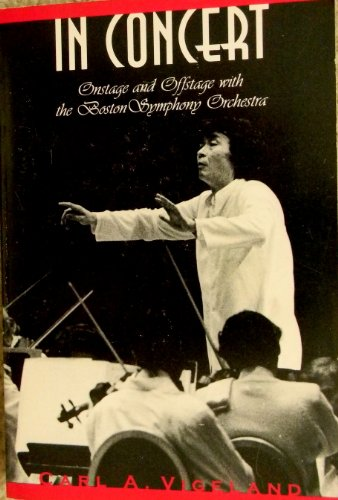 9780870237638: In Concert: Onstage and Offstage With the Boston Symphony Orchestra