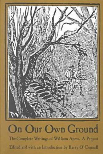 9780870237669: On Our Own Ground: The Complete Writings of William Apess, a Pequot