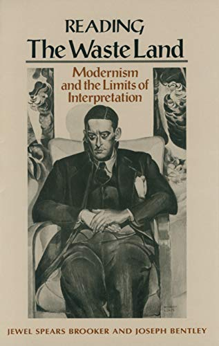 9780870238031: Reading the Waste Land: Modernism and the Limits of Interpretation