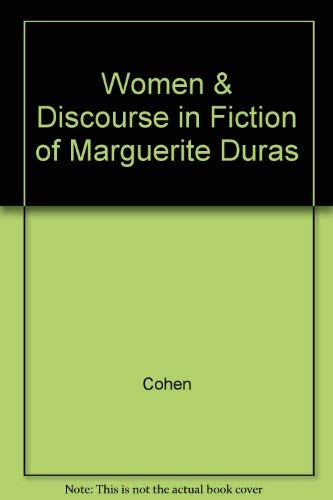 9780870238277: Women and Discourse in the Fiction of Marguerite Duras: Love, Legends, Language