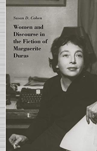 9780870238284: Women and Discourse in the Fiction of Marguerite Duras: Love, Legends, Language