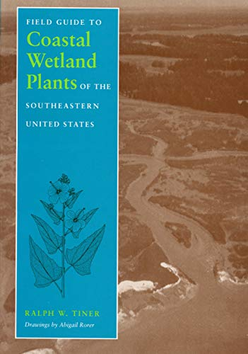 9780870238338: Field Guide to Coastal Wetland Plants of the Southeastern United States