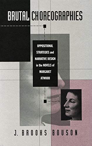 9780870238451: Brutal Choreographies: Oppositional Strategies and Narrative Design in the Novels of Margaret Atwood