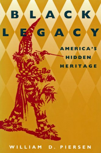 Black legacy: America's hidden heritage: Piersen, William Dillon