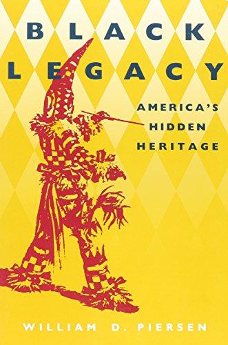 Black Legacy: America's Hidden Heritage: William D. Piersen