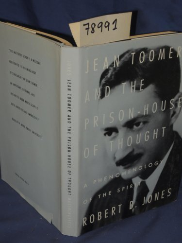 JEAN TOOMER AND THE PRISON-HOUSE OF THOUGHT: A PHENOMENOLOGY OF THE SPIRIT