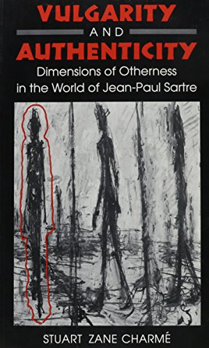 9780870238680: Vulgarity & Authenticity- Sart: Dimensions of Otherness in the World of Jean-Paul Sartre