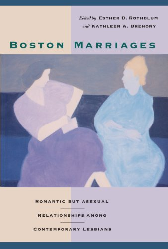 Boston Marriages: Romantic by Asexual Relationships Among Contemproary Lesbians