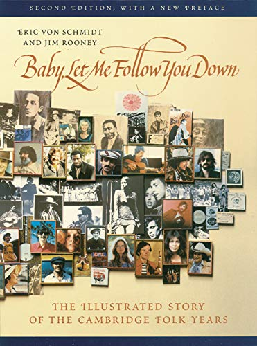 9780870239250: Baby, Let Me Follow You Down: The Illustrated Story of the Cambridge Folk Years