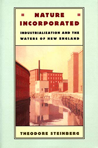 9780870239434: Nature Incorporated: Industrialization and the Waters of New England