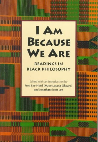 9780870239656: I Am Because We Are: Readings in Black Philosophy