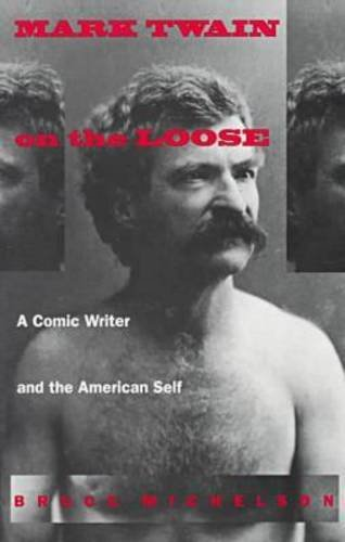 Mark Twain on the Loose: Bruce Michelson
