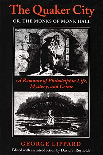 The Quaker City : or The Monks of Monk Hall : A Romance of Philadelphia Life, Mystery, and Crime